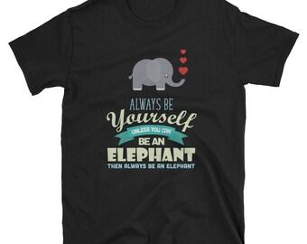 Sei immer du selbst Shirt - Elefant Shirt - Tier Shirt - lustige Elefanten-Shirt - Elefant-Liebhaber-Shirt - Speichern der Elefanten-Shirt