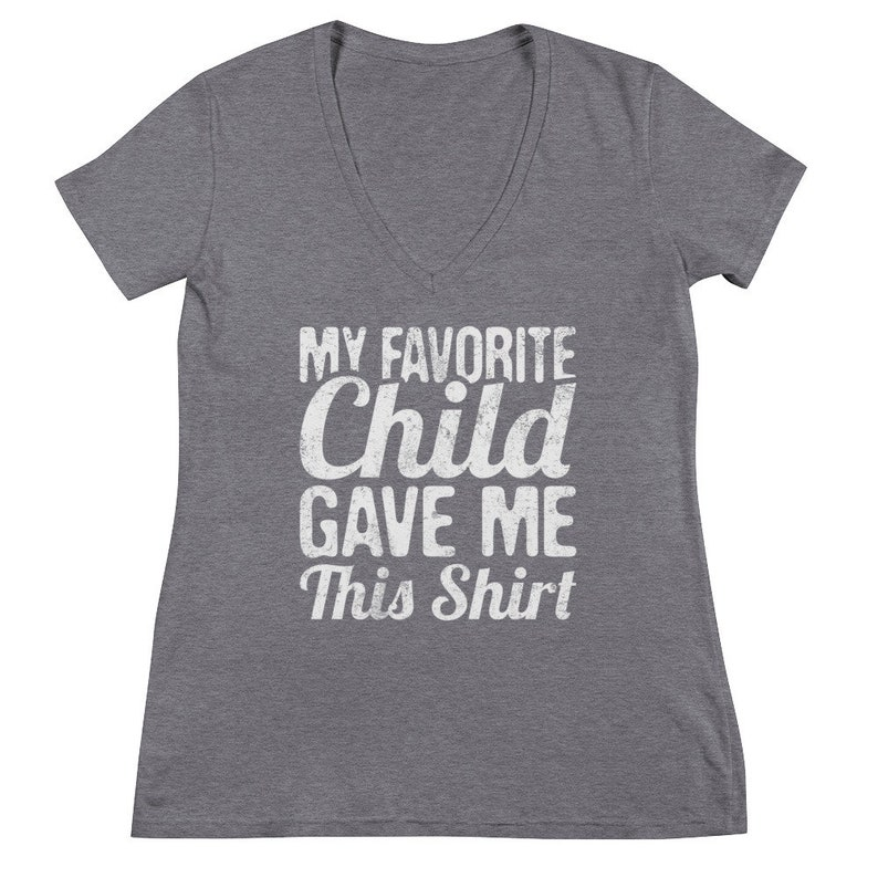 3e8bd5c86 My Favorite Child Gave Me This Shirt Mom Gifts Dad Gifts   Etsy