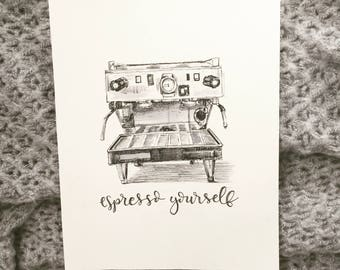 Espresso Yourself | Pen and Ink| Print | 8x10