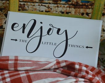 """White Wood Sign, """"Enjoy the Little Things"""""""