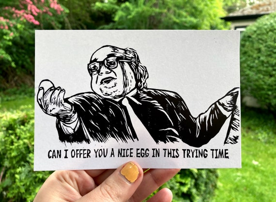 DANNY DEVITO PRINT, Always sunny, Always sunny in philadelphia, danny devito art, frank reynolds, Can I offer you a nice egg, trying time