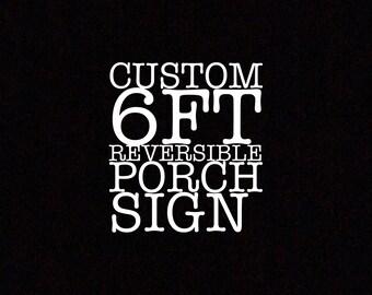 Custom 6ft Reversible Porch Sign