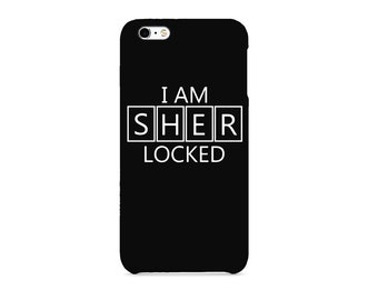 I Am Sher Locked Sherlock Holmes Phone case for / iPhone / Huawei /Samsung Galaxy