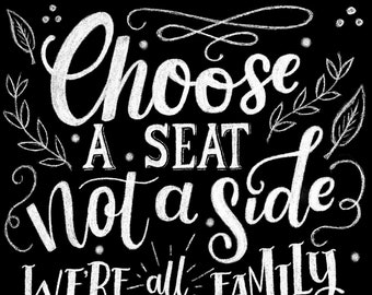 3c9ffba51569da Wedding Sign  Choose a Seat Not a Side  Chalkboard Style Hand Lettered  Print at Home