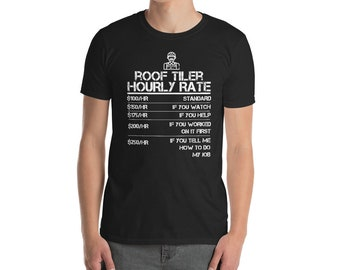 9f68042f Roof Tiler Hourly Rate Funny Gift Shirt For Men Labor Rates