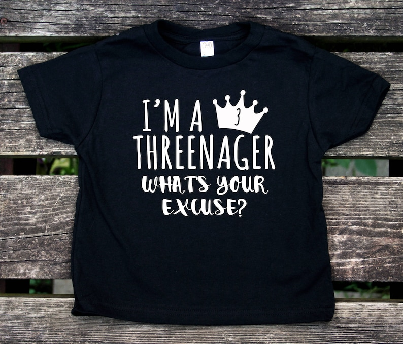 4a2c2a52 I'm A Threenager What's Your Excuse Toddler Shirt | Etsy