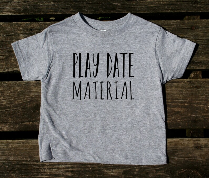 dfd102f5 Playmate Material Toddler Shirt Funny Cute Play Date Boy Girl | Etsy