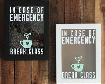Case Only: In Case Of Emergency Break Glass
