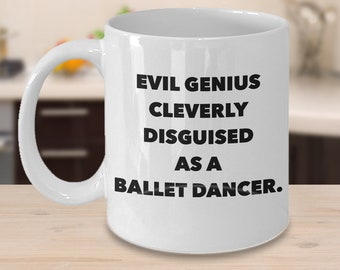 1ea846deb4b Funny Ballet Dancer Coffee Mug-Best Personalized Custom Name Gifts For  Ballet Dancers Youth Ballet Instructors Students Teachers-Evil Genius