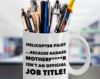 Funny Helicopter Pilot Coffee Mug - Sexy Helicopter Lovers Gifts - Unique Cool Cute Humor Sarcasm Aviators Gift Idea For Captains Fliers