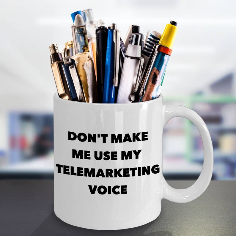 Funny Telemarketer Mug Best Unique Gift Ideas For Office