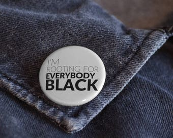 I'm Rooting For Everybody Black Pin-Back Button | Black Girl Magic