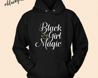 Black Girl Magic - Melanin Magic -  Hooded Hoodie Sweatshirt