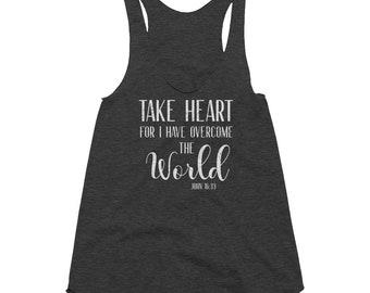 Take Heart for I have overcome the world John 16:33 bible verse Women's Tri-Blend Racerback Tank