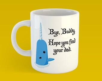 Bye Buddy, Hope You Find Your Dad - Buddy the Elf mug NYC Christmas movie coffee