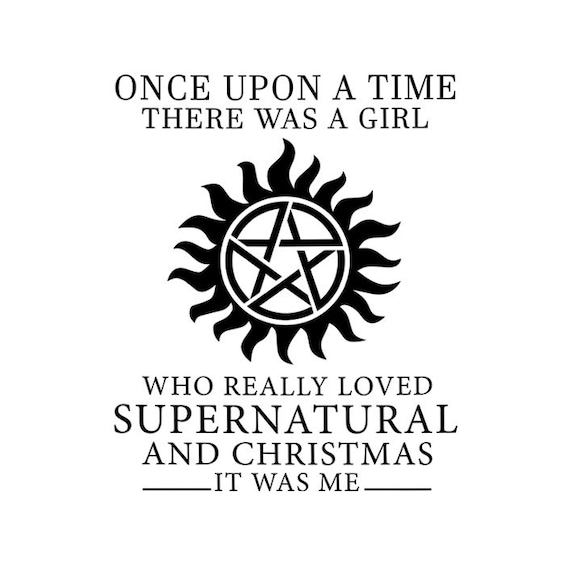 Once Upon A Time There Was A Girl Who Really Loved Supernatural And  Christmas It Was Me, digital download, PNG download, sublimation - AA29
