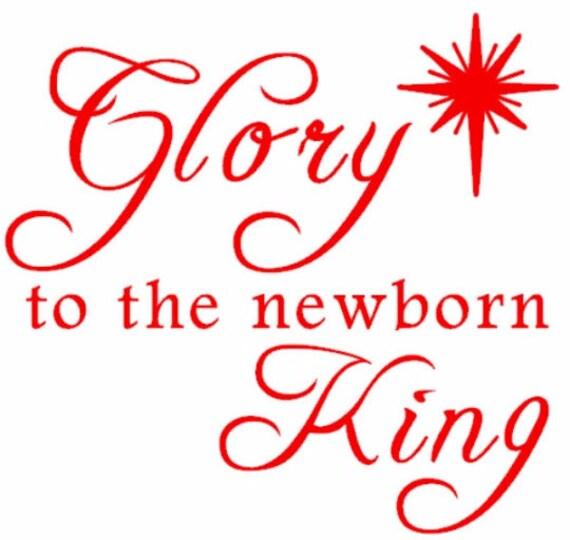 Christmas Vinyl Decals.Glory To The Newborn King Christmas Vinyl Decal Home Decor Wall Art