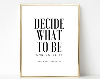 Decide What To Be and Go Be It, The Avett Brothers Lyric, INSTANT DOWNLOAD