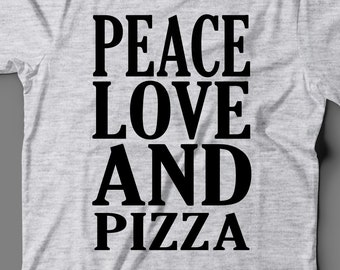 dd72c3206 Pizza T-Shirt - Peace Love And Pizza - Pizza Gift - Gift For Pizza Lovers - Pizza  Shirt - Pizza Tee
