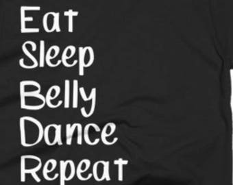 Belly Dance Shirt - Belly Dancing Gifts - Belly Dancer Gift Ideas - Eat Sleep Belly Dance Repeat Tee - Belly Dancer Gift