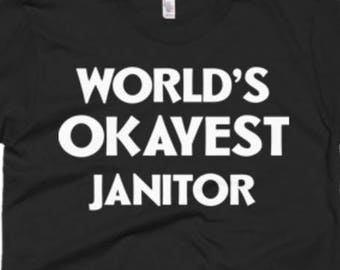 1e458c7a6c Janitor T Shirt - Janitor Tee Gifts - Best Funny Gift Shirt for Janitor -  World's Okayest Janitor Tee - Best Gift For Janitor Tee Shirts