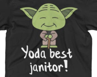 72ea9e76d9 Janitor Shirt - Janitor Gift - Janitor Tee - Janitor T Shirt - Yoda Best  Janitor Pun Tee Shirt - Best Star Wars Shirt For A Janitor