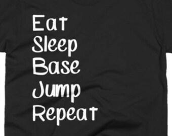 Base Jump Shirt - Base Jumping Gifts - Base Jumper Gift Ideas - Gift For  Base Jumping - Eat Sleep Base Jump Repeat Tee - Base Jumper Gift f2c0d255c