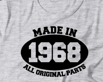 0613f305b Made In 1968 Birthday Gift - Year 1968 Shirt - Born In 1968 Tee - 1968 T  Shirt - All Original Parts - Gift For Someone Born In 1968