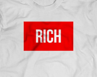 a91a1163a66171 Rich Shirt - Rich Tee - Gift For Someone Rich - Rich T-Shirt - Rich Gifts -  Rich Tees - Red Square