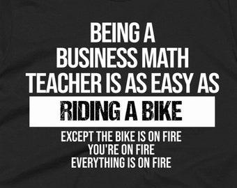 Business Math Teacher Shirt - Business Math Teacher Tee - Gift For Business Math Teacher - Business Math Gifts - Riding A Bike