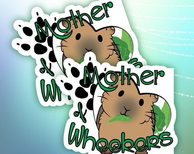 Mother of Wheekers holo sticker