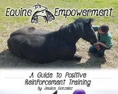 Equine Empowerment: A Guide to Positive Reinforcement Training