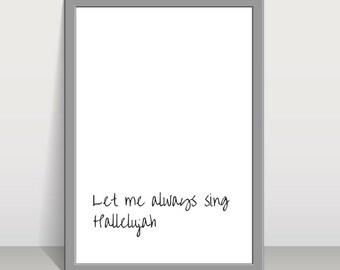 Let me always sing, Hallelujah