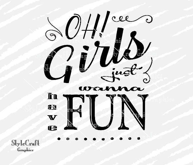 girls just wanna have fun svg file girl svg cutting file etsy Family Fun 50