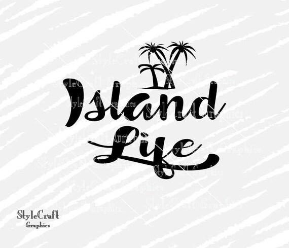 Island Life Svg Island Svg Silhouette Cameo Svg Cutting Etsy
