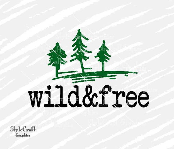 Wild Free Svg Svg For Cricut And Cameo Trees Svg Wild And Etsy
