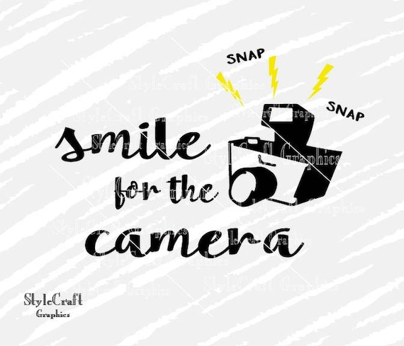 Smile for the camera Oh snap svg camera svg photography | Etsy