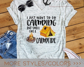 c367e097c I just want to go Camping - Smell like Campfire - Camper - Camp Time - Quote  Shirt - Unisex Shirt - Bella Canvas - Saying Shirt - 1302