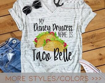 714f7f1c53874 My Disney Princess Name is Taco Belle - Taco - Taco Tuesday - Quote Shirts  - Unisex Shirt - Bella Canvas - Saying Shirt - 1035