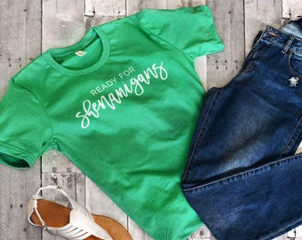 d95f33ea645 Ready For Shenanigans Shirt
