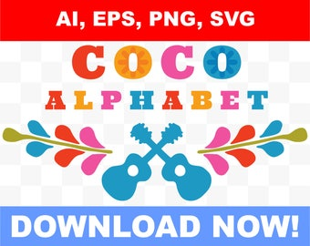 Inspired Alphabet Coco Movie From Disney Number And Letters Create Your Custom Logo Ready To Use Edit EPS SVG AI Png