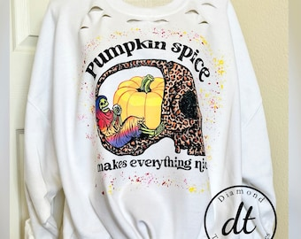 Pumpkin spice makes everything nice, skull, grim reaper, distressed sweatshirt, fall