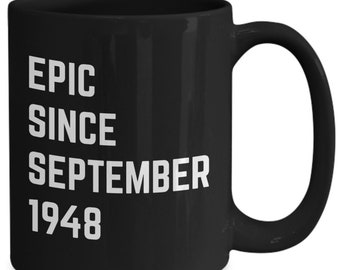 September 70th Birthday Gift Epic Since 1948 Coffee Mug Idea For Women Dad Mom Brother Sister Uncle Auntie Virgo Libra Black