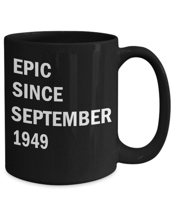 September 70th Birthday Mug Gift Epic Since 1949