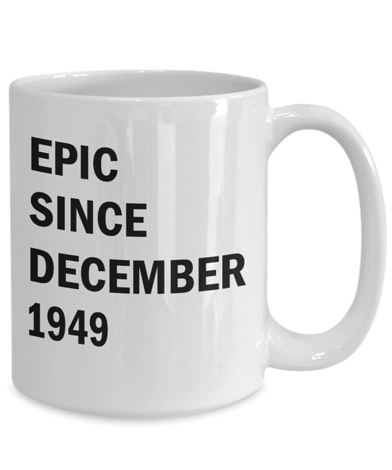 December 70th Birthday Mug Gift Epic Since 1949
