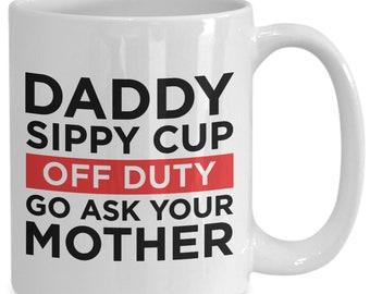 Dad Gift Daddys Sippy Cup Mug Fathers Day Gift Ceramic White Coffee Mug