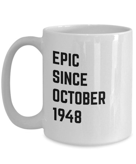 October 70th Birthday Gift Epic Since 1948 Coffee Mug