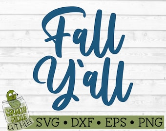 Fall Y'all SVG File - dxf, eps, png, Autumn, Southern, Quote, Phrase, Silhouette Cameo, Cricut, Cut File, Digital Download
