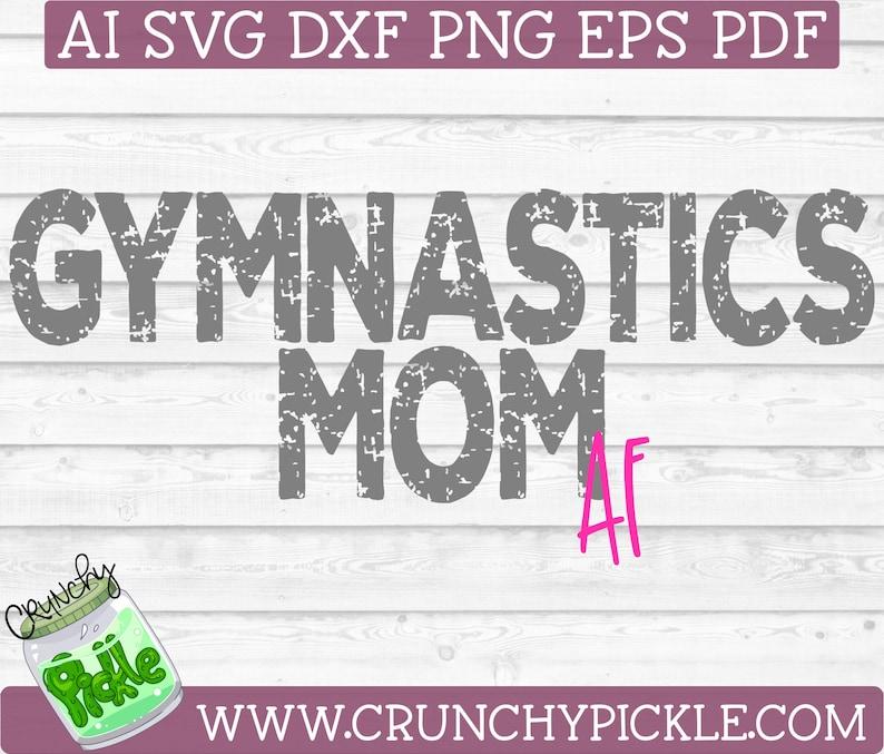 Gymnastics Mom Af Svg Cutting File For Cricut Or Silhouette Etsy