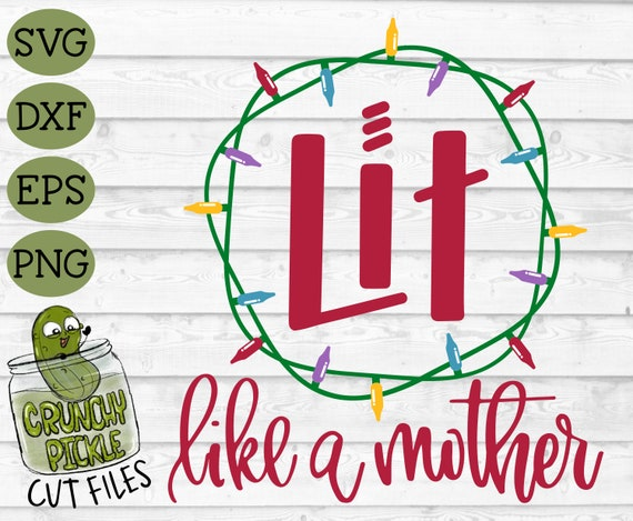 Lit Like A Mother Christmas Lights Svg Dxf Png Holiday Etsy